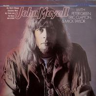 John Mayall - John Mayall With Peter Green, Eric Clapton & Mick Taylor