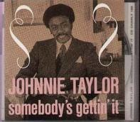 Johnnie Taylor - Somebody's Gettin' In