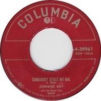 Johnnie Ray - Somebody Stole My Gal / Glad Rag Doll