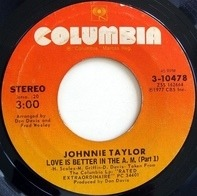 Johnnie Taylor - Love Is Better In The A.M.