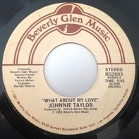 Johnnie Taylor - What About My Love / Reaganomics
