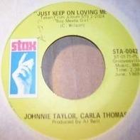 Johnnie Taylor , Carla Thomas - Just Keep On Loving Me / My Life
