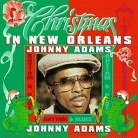 Johnny Adams - Christmas in New Orleans with Johnny Adams