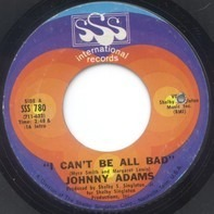 Johnny Adams - I Can't Be All Bad