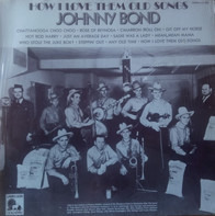 Johnny Bond - How I Love Them Old Songs