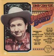 Johnny Bond - Time Changes Everything