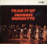 Johnny Burnette / The Johnny Burnette Trio - Tear It Up