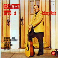 Johnny Bush - Greatest Hits Of Johnny Bush