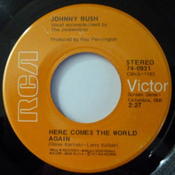 Johnny Bush - Here Comes the World Again