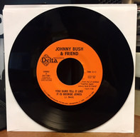 Johnny Bush - You Sure Tell It Like It Is George Jones/ Adrianna's Song