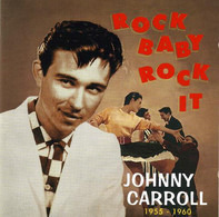 Johnny Carroll - Rock Baby, Rock It (1955-1960)