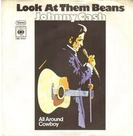 Johnny Cash - Look At Them Beans / All Around Cowboy