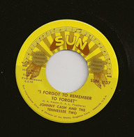 Johnny Cash & The Tennessee Two - I Forgot To Remember To Forget / Katy Too