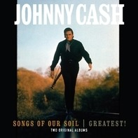 Johnny Cash - Songs Of Our Soil + Grea