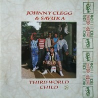 Johnny Clegg & Savuka - Third World Child