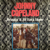 Johnny Copeland - Bringing It All Back Home
