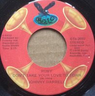 Johnny Darrell - Ruby Don't Take Your Love To Town / With Pen In Hand
