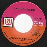 Johnny Darrell - Woman Without Love