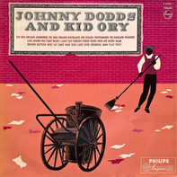 Johnny Dodds & Kid Ory - Johnny Dodds And Kid Ory