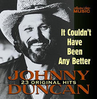 Johnny Duncan - It Couldn't Have Been Any Better
