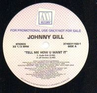 Johnny Gill - Tell Me How U Want It