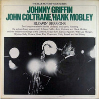 Johnny Griffin , John Coltrane , Hank Mobley - Blowin' Sessions