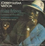 Johnny Guitar Watson - Miss Frisco (Queen Of The Disco) / Tu Jours Amour