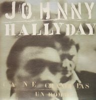 Johnny Hallyday - Ca Ne Change Pas Un Homme