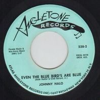 Johnny Halo - Little Annie / Even The Bluebirds Are Blue