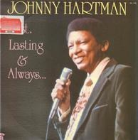Johnny Hartman - First, Lasting & Always