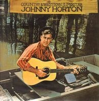 Johnny Horton - Country & Western Superstar