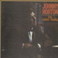 Johnny Horton - The Early Years