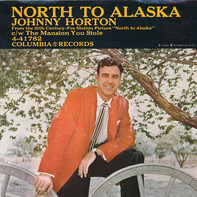 Johnny Horton - North To Alaska / The Mansion You Stole