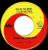 Johnny & Jonie Mosby - You Be The Mama I'll Be The Papa/Come In The Back Door