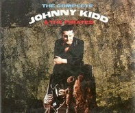 Johnny Kidd & The Pirates - The Complete Johnny Kidd & The Pirates