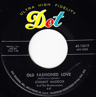 Johnny Maddox And The Rhythmasters - Old Fashioned Love / You Can't Get Lovin' (Where There Ain't Any Love)