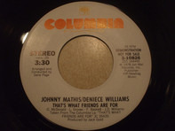 Johnny Mathis , Deniece Williams - That's What Friends Are For