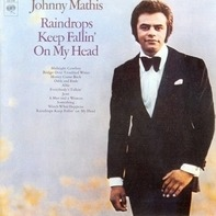 Johnny Mathis - Raindrops Keep Fallin' on My Head