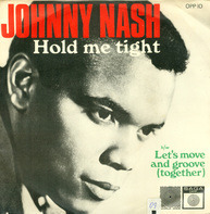 Johnny Nash - hold me tight / let's move and groove (together)