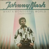 Johnny Nash - What a Wonderful World