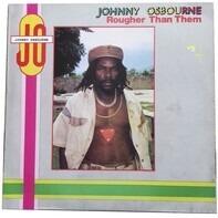 Johnny Osbourne - Rougher Than Them
