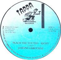 Johnny Osbourne / Tapper Zukie - Teach The Youths Right / Well Fresh