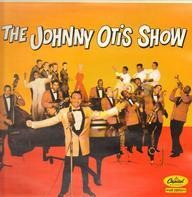 Johnny Otis And His Orchestra - The Johnny Otis Show