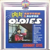 Johnny Otis - Great Rhythm & Blues Oldies