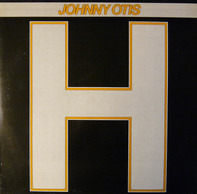 Johnny Otis - H