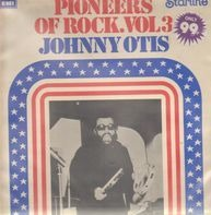 Johnny Otis - Pioneers of Rock Vol. 3