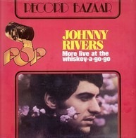 Johnny Rivers - More Live At The Whiskey-A-Go-Go