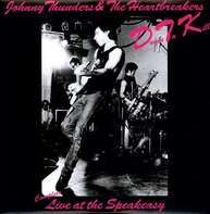 Johnny Thunders & The Hearbreakers - Down To Kill (Complete Live At The Speak