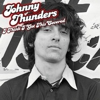 Johnny Thunders - I Think I Got This..