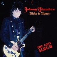 Johnny Thunders - Stick & Stones - Lost..
